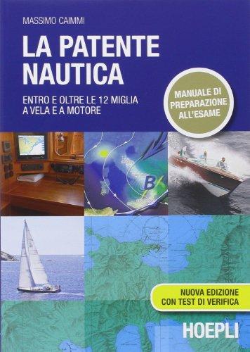 Engineering Vela (La patente nautica. Entro e oltre le 12 miglia a vela e a motore)