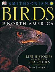 Birds of North America: Life Histories of More Than 930 Species by Fred J. Alsop (2001-10-01)