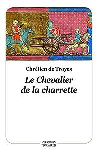Lancelot ou Le Chevalier de la charrette par  Chrétien de Troyes