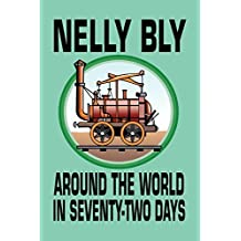 Around the World in Seventy-Two Days by Nelly Bly (January 24,2009)