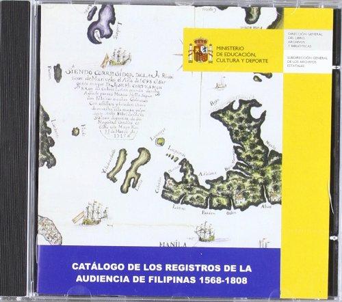 Catálogo de los registros de la Audiencia de Filipinas 1568-1808 por España. Subdirección General de los Archivos Estatales