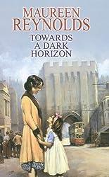 Towards a Dark Horizon by Maureen Reynolds (2009-03-15)