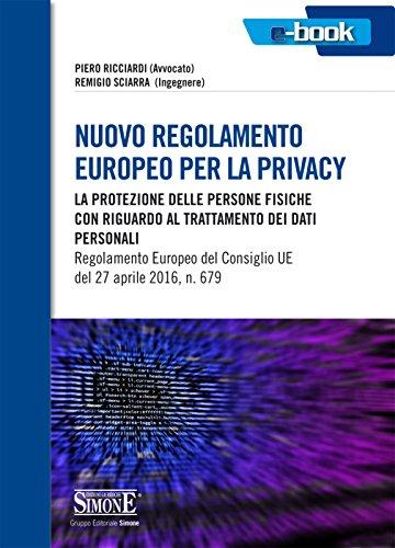 Nuovo regolamento Europeo per la privacy: La protezione delle prsone fisiche con riguardo al trattamentodei dati personaliRegolamento Europeo del Consiglio UE del 27 aprile 2016, n. 679