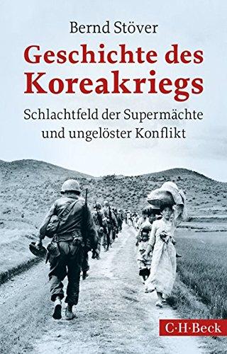 Geschichte des Koreakriegs: Schlachtfeld der Supermächte und ungelöster Konflikt
