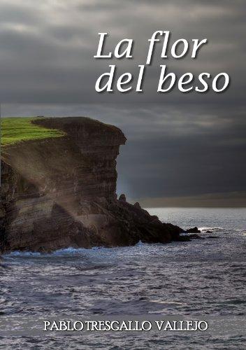LA FLOR DEL BESO por PABLO TRESGALLO VALLEJO