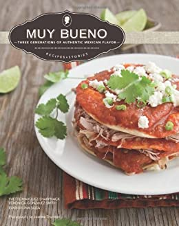 Muy Bueno: Three Generations of Authentic Mexican Flavor (English Edition) de [Marquez