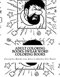 Adult Coloring Books: Swear Word Coloring Books