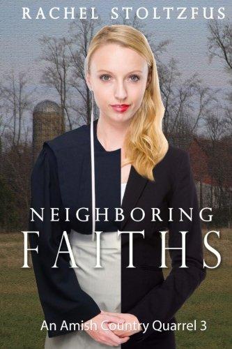 Neighboring Faiths Lancaster County Amish Quarrel Series Living Amish Volume 3
