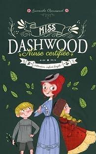 Miss Dashwood, Nurse certifiée, tome 2 : Attention, enfant fragile ! par Gwenaële Barussaud