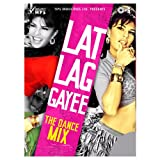Lat Lag Gayee - The Dance Mix