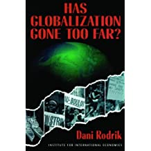 Has Globalization Gone Too Far? (Institute for International Economics) (English Edition)