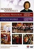 Howard Goodall' Choirs Perform / Choir Works [DVD] [2009]