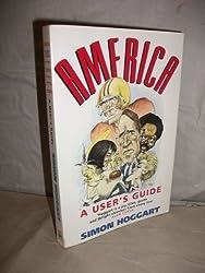 America: A User's Guide by Simon Hoggart (1991-05-23)