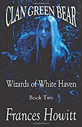 Clan Green Bear: Wizards of White Haven: Volume 2