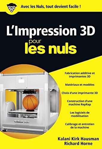 L'impression 3D pour les Nuls, poche par Kalani Kirk HAUSMAN