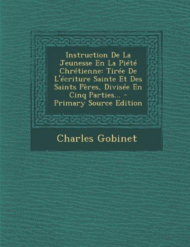 unesse En La Piete Chretienne: Tiree de L'Ecriture Sainte Et Des Saints Peres, Divisee En Cinq Parties... (Party Passt)