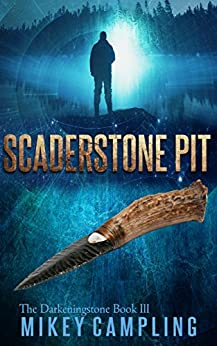 Scaderstone Pit (The Darkeningstone Series Book 3) by [Campling, Mikey]