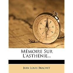 Memoire Sur L'Asthenie.