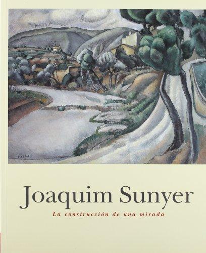 Joaquim Sunyer: la construcción de una mirada por Joaquim Sunyer