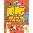 The Cartoonist's Big Book of Drawing Animals (Christopher Hart's Cartooning)