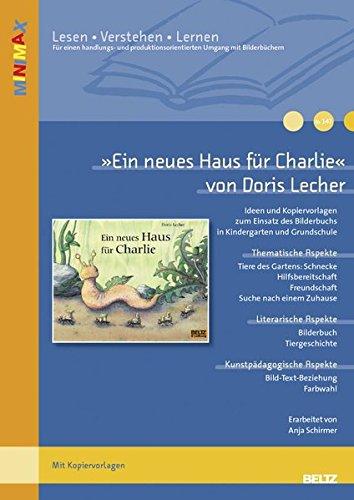 »Ein neues Haus für Charlie« von Doris Lecher: Ideen und Materialien zum Einsatz des Bilderbuchs in Kindergarten und (Haus Ideen)