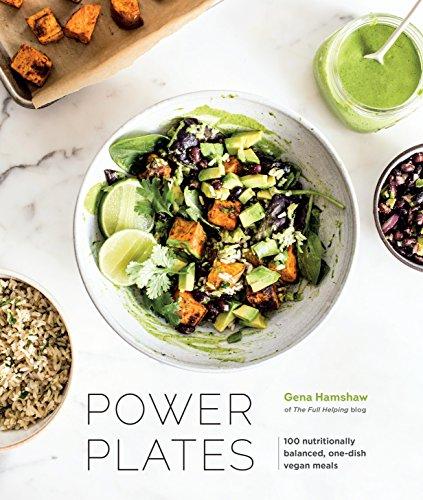 Power Plates: 100 Nutritionally Balanced, One-Dish Vegan Meals (English Edition)