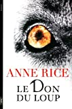 Le Don du loup | Rice, Anne. Auteur