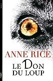 Le Don du loup | Rice, Anne. Auteur