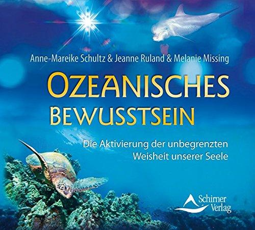 Ozeanisches Bewusstsein: Die Aktivierung der unbegrenzten Weisheit unserer Seele