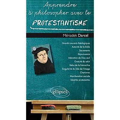Apprendre à Philosopher avec le Protestantisme