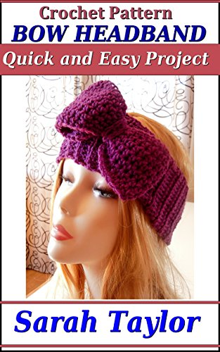 Crochet Bow Headband - Quick and Easy Pattern (English Edition)