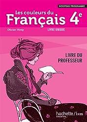 Les couleurs du Français 4ème - Livre professeur - Edition 2011
