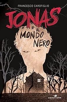 Jonas e il mondo nero di [Carofiglio, Francesco]