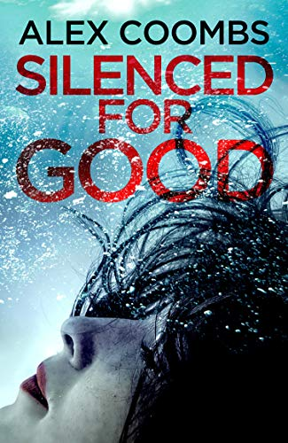 Silenced For Good: An absolutely gripping crime mystery that will have you hooked by [Coombs, Alex]