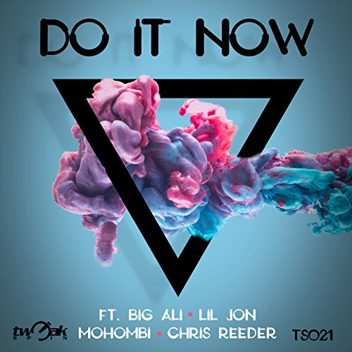 Do It Now (Club Mix Dirty) [Explicit]