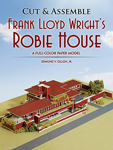 Cut & Assemble Frank Lloyd Wright\'s Robie House: A Full-Color Paper Model (Cut & Assemble Buildings in H-O Scale)