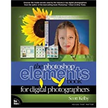 The Photoshop Elements Book for Digital Photographers by Scott Kelby (2003-08-11)