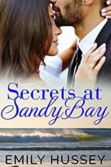 Secrets at Sandy Bay (English Edition) de [Hussey, Emily]