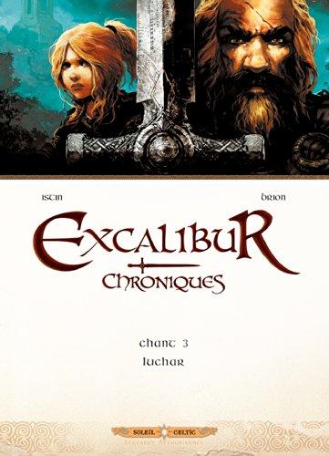 Excalibur Chroniques T03: Luchar