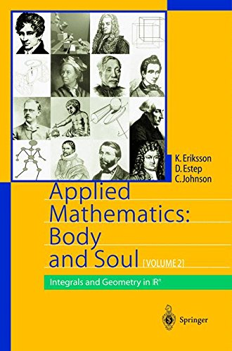 Applied Mathematics: Body and Soul : Volume 2: Integrals and Geometry in IRn (Applied Mathematics: Body & Soul)