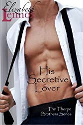 His Secretive Lover: Volume 3 (The Thorpe Brothers) by Elizabeth Lennox (2014-12-02)
