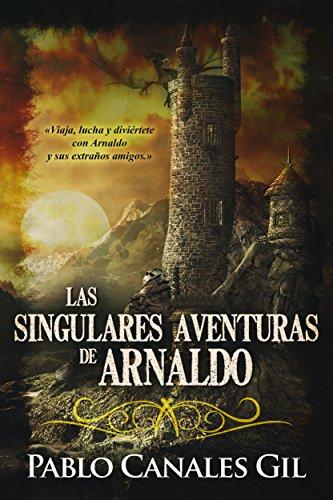 LAS SINGULARES AVENTURAS DE ARNALDO par Pablo Canales Gil