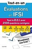 Tout-en-un Evaluations en IFSI - Tout le D.E.I avec 2100 questions corrigées: QCM - QROC - Schémas muets - Situations cliniques - Calculs de doses