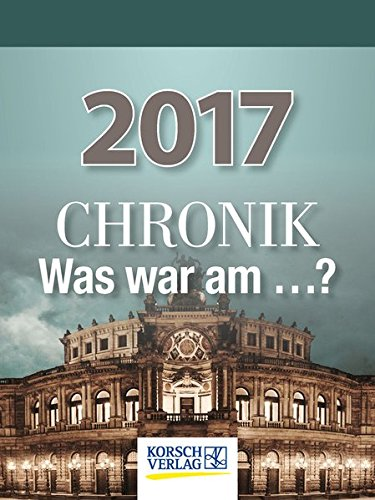 Chronik - Was war am...?  2017: Tages-Abreisskalender