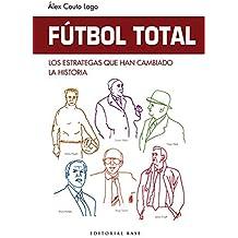 Fútbol Total. Los estrategas que han cambiado la historia (Deportes)