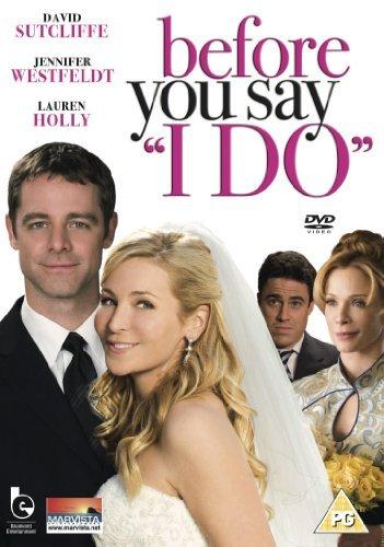 Before You Say I Do [DVD] [2009] by David Sutcliffe Jennifer Westfeldt Lauren Holly Jeff Roop