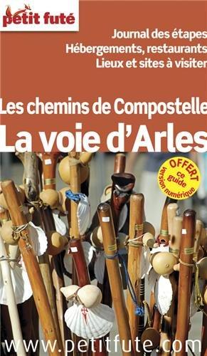 Guide La Voie d'Arles 2013 Petit Futé