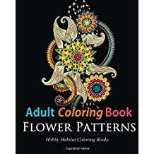 Adult Coloring Books: Flower Patterns: 50 Gorgeous, Stress Relieving Henna Flower Designs: Volume 6 (Hobby Habitat Coloring Books)