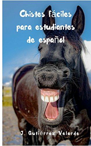 Chistes fáciles para estudiantes de español por J. Gutiérrez Velarde