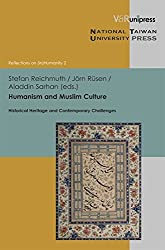 Humanism and Muslim Culture: Historical Heritage and Contemporary Challenges (Reflections on (In)Humanity, Band 2)